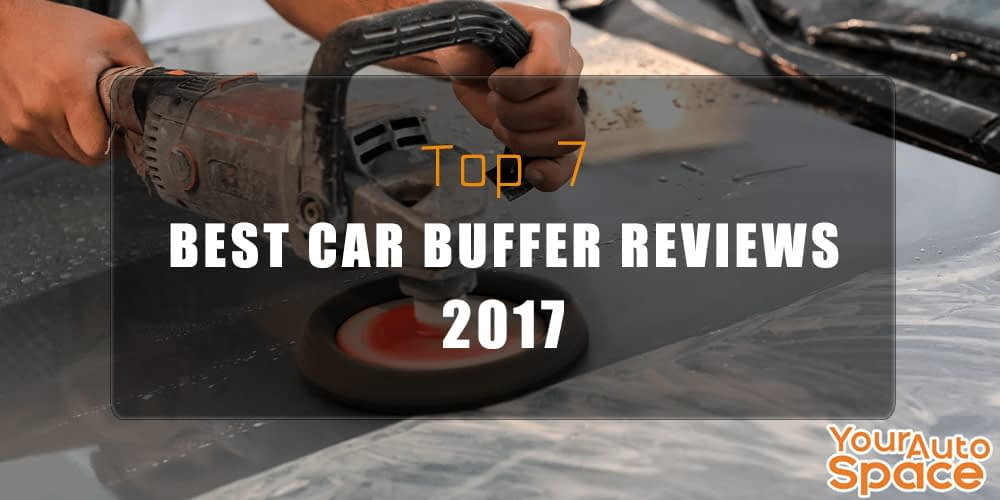 top-7-best-car-buffer-reviews